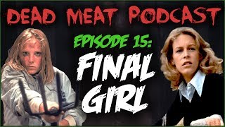 Final Girl (Dead Meat Podcast #15)