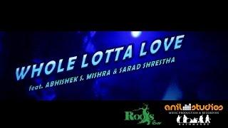 Abhishek S. Mishra & Sarad Shrestha - Whole Lotta Love (Cover)