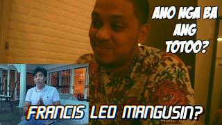 FRANCIS LEO MANGUSIN? (OPINYON NI MAKAGAGO KAY FLM)