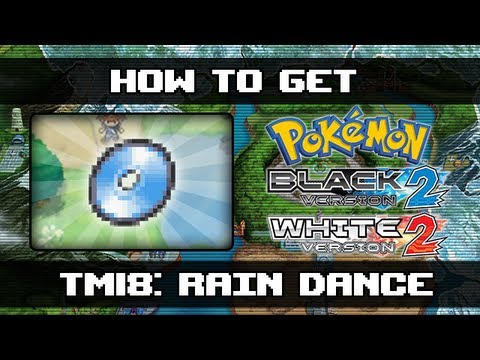 Pokemon Black 2 and White 2 | How To Get Rain Dance (TM18)