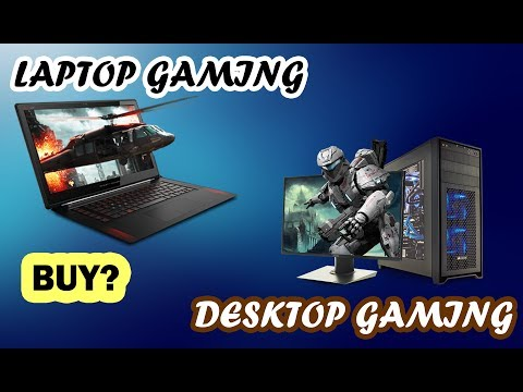 What should you buy LAPTOP or DESKTOP FOR GAMING?