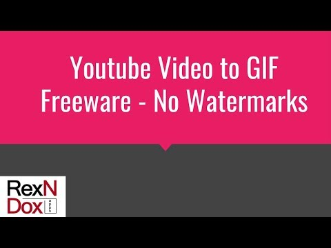 How to: Free Youtube Video to gif Software Freeware - No Watermarks