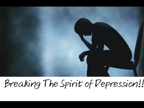 A Prayer for Depression~ Breaking The Spirit Of Depression