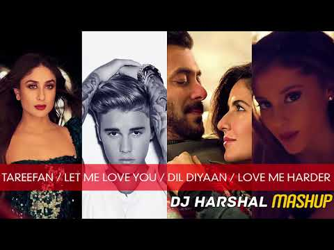 Xxx Mp4 Tareefan Let Me Love You Dil Diyaan Gallan Love Me Harder DJ Harshal Mashup 3gp Sex