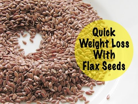 Quick Weight Loss  With Flax Seeds - Health Benefits Of Flax Seeds