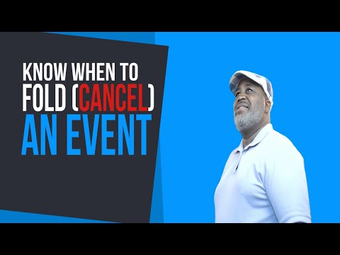 Know when to fold-When to cancel an event