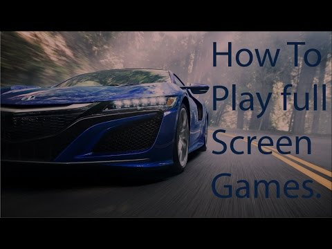 How to play any games full screen without changing screen resolution in windows