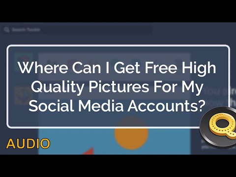 (AUDIO) Where Can I Get Free High Quality Pictures For My Social Media Accounts ANSWERED | Quicksnip