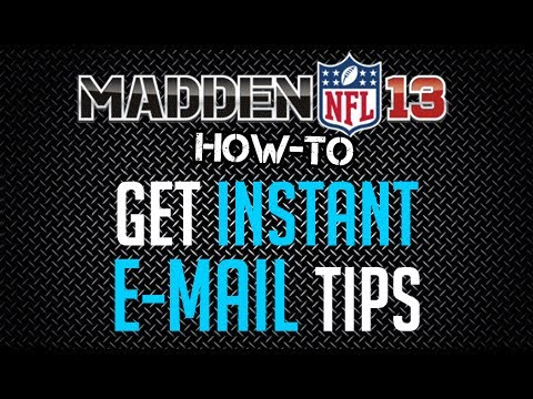 Madden 13 : Free Tips : How To Get Instant E-Mail Tips