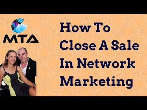 How To Close A Sale In Network Marketing