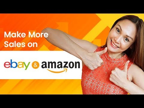 How to Make More Sales on eBay & Amazon