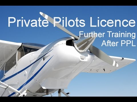 Private Pilots Licence - Further Flight Training After Getting Your Private Pilots Licence