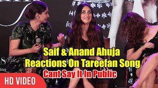 Anand Ahuja & Saif Ali Khan Reaction On Tareefan Song | Kareena Kapoor Khan & Sonam Kapoor