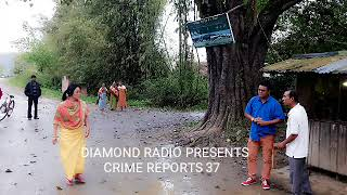 "Diamond Radio Crime Reports 37 ""chahi Sudribi"""