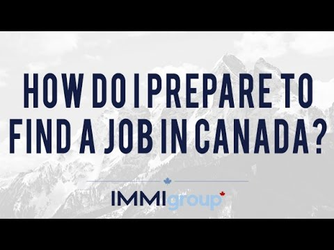How do I prepare to find a job in Canada?