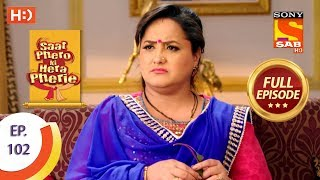 Saat Phero Ki Hera Pherie - Ep 102 - Full Episode - 18th July, 2018