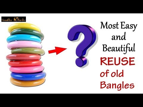 Super Easy and Beautiful Bangle making you have ever seen I Reuse old Bangles I Creative Diaries