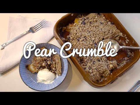 DINNER PARTY RECIPES | Pear, Hazelnut and Chocolate Crumble