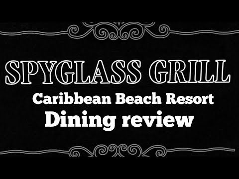 Spyglass Grill Dining Review | Caribbean Beach Resort 03/20