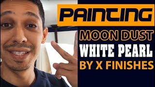 Painting Moon Dust White Pearl by X Finishes