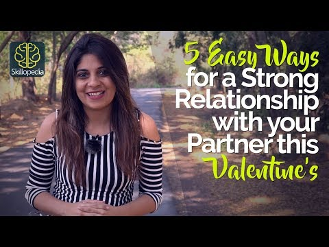 5 Easy ways to develop a Strong & Loving Relationship this Valentine's day – Personal Development