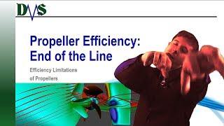 End of The Line:  Propeller Efficiency.  Efficiency Limitations of Propellers