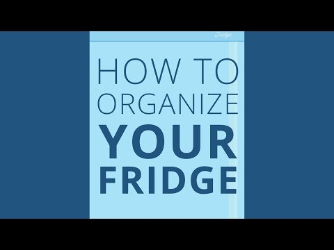 Use & Care Tips: How to Organize a Refrigerator