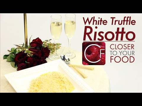 White Truffle Risotto | Closer To Your Food