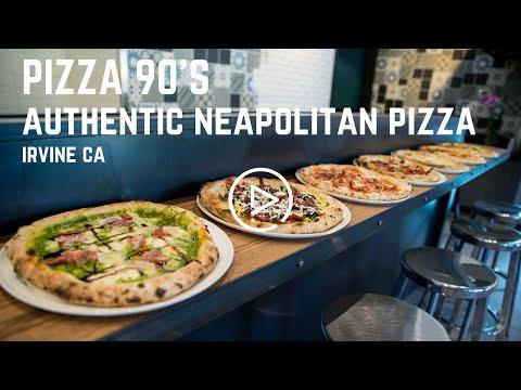 PIZZA 90'S AUTHENTIC NEAPOLITAN PIZZA IN IRVINE, CA