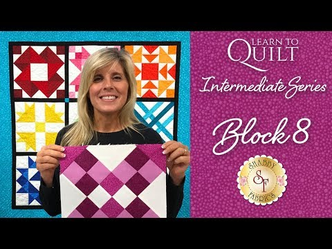Learn to Quilt Intermediate Block Eight | a Shabby Fabrics Quilting Tutorial