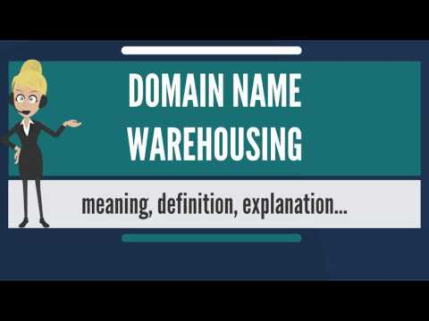What is DOMAIN NAME WAREHOUSING? What does DOMAIN NAME WAREHOUSING mean?