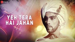 Yeh Tera Hai Jahan - Official Music Video   Rituraj Mohanty Feat. Ramman Handa   Sachin Gupta (Sach)