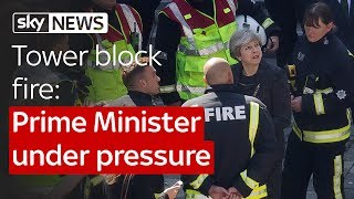 Tower block fire: Prime Minister under pressure