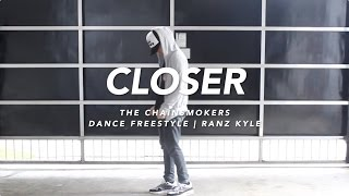 The Chainsmokers - Closer Dance | Ranz Kyle