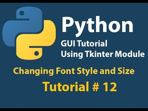 Python GUI: How to change Font Style and Size in Python Using Tkinter Tutorial# 12