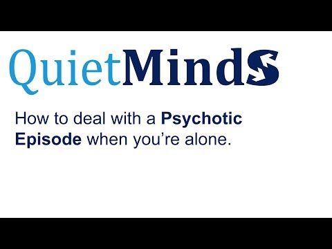Quiet Minds - Dealing with a Psychotic Episode Alone