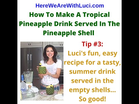 How To Make a Tropical Pineapple Drink Served In The Pineapple Shell, TIP #3