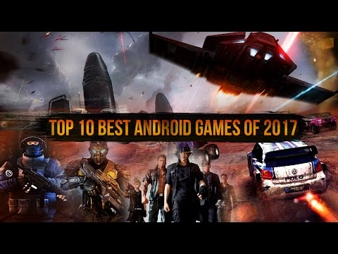 10 Best Android Games of 2017