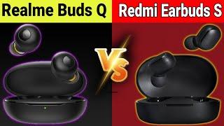 Realme Buds Q Vs Redmi EarBuds S | Best TWS Earbuds Under 2000 | Redmi EarBuds S Vs Realme Buds Q