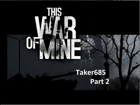 This War of Mine Part 2