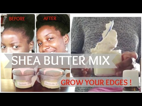Shea Butter Mix For Natural Hair | Grow your edges back | Get healthy, thick and moisturized hair