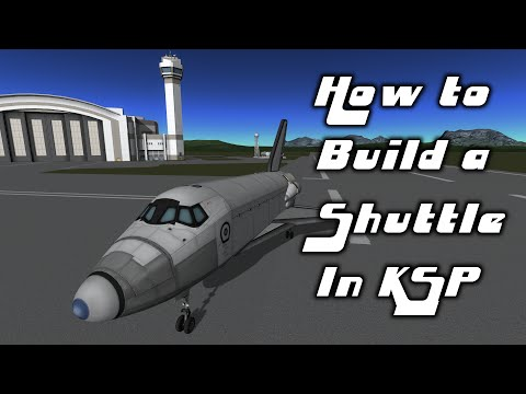 How To Build a Shuttle in KSP