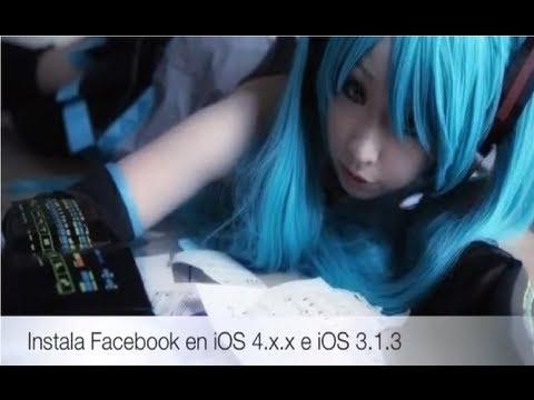 Como Instalar Facebook en iOS 4, iOS 3.1.3 (iPhone 2G y 3G, iPod Touch 1G y 2G)