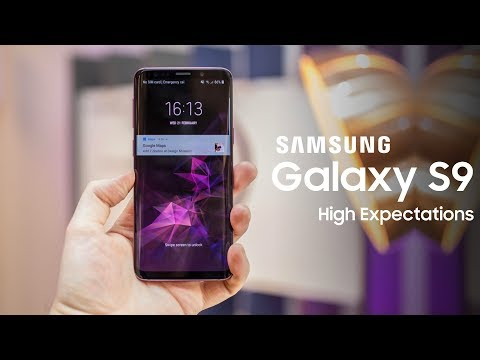 Galaxy S9 - HIGH EXPECTATIONS