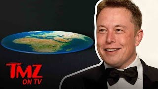 Elon Musk Owns Flat earther