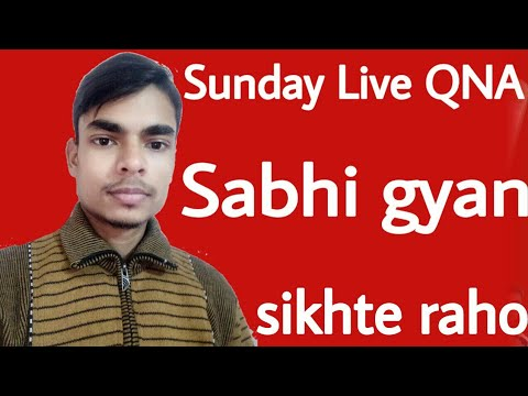 Sunday live qna Sabhi gyan sikhte raho