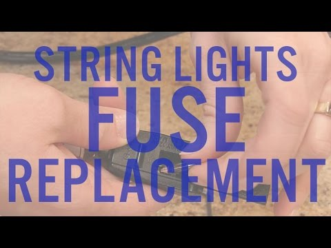 String Lights Fuse Replacement with Close-ups