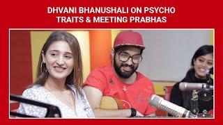 Dhvani Bhanushali on psycho traits & meeting Prabhas | SidK | Ishq 104.8