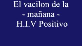 H I V Positivo _ El vacilon de la mañana.flv