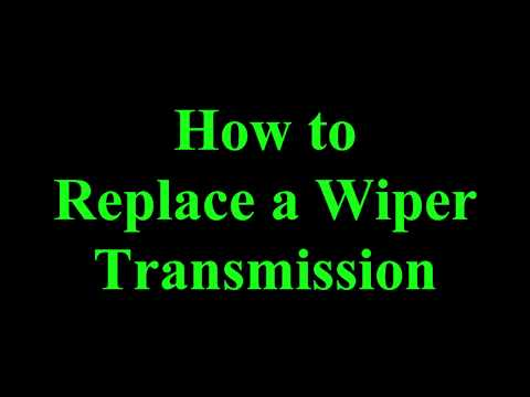 DIY - Wiper Transmission Replacement